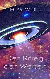 Der Krieg der Welten - Vollständige deutsche Ausgabe