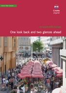 Christa Klickermann: Croatia, Zagreb. One look back and two glances ahead