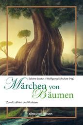 Märchen von Bäumen - Zum Erzählen und Vorlesen
