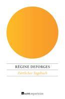 Régine Deforges: Zärtliches Tagebuch