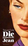 Trevor Cole: Die pragmatische Jean ★★★★