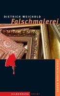 Dietrich Weichold: Falschmalerei ★★★★