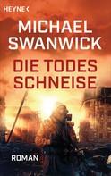 Michael Swanwick: Die Todesschneise ★★★