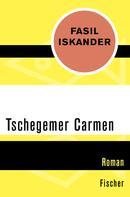 Fasil Iskander: Tschegemer Carmen