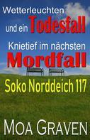 Moa Graven: Soko Norddeich 117 - Die schrägste Ermittlertruppe in Ostfriesland