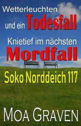 """Soko Norddeich 117 - Die schrägste Ermittlertruppe in Ostfriesland - """"Wetterleuchten und ein Todesfall"""" - """"Knietief im nächsten Mordfall"""""""
