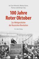 Jan C. Behrends: 100 Jahre Roter Oktober
