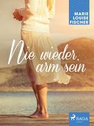 Marie Louise Fischer: Nie wieder arm sein ★★★
