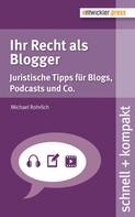 Michael Rohrlich: Ihr Recht als Blogger ★★★