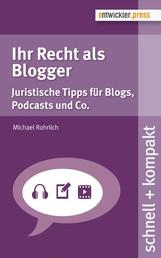 Ihr Recht als Blogger - Juristische Tipps für Blogs, Podcasts und Co.