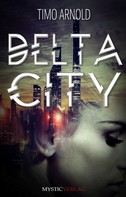 Timo Arnold: Delta City ★★