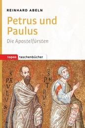 Petrus und Paulus - Die Apostelfürsten