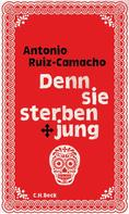 Antonio Ruiz-Camacho: Denn sie sterben jung ★★