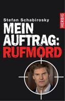Stefan Schabirosky: Mein Auftrag: Rufmord ★★★★
