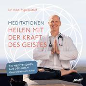 Meditationen - Heilen mit der Kraft des Geistes