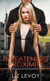 Threatening Proximity - Female Bodyguards