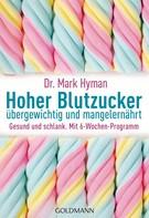 Mark Hyman: Hoher Blutzucker - übergewichtig und mangelernährt ★★★