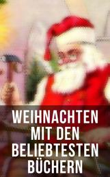 Weihnachten mit Frances Hodgson Burnett - Waldwinter, Der Weihnachtsabend, Die Heilige und ihr Narr, Der kleine Lord, Heidi, Vor dem Sturm, Oliver Twist, Klein-Dorrit, Else von der Tanne…