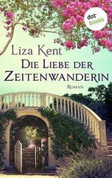 Die Liebe der Zeitenwanderin - Roman