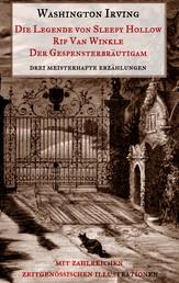 """Die Legende von Sleepy Hollow, Rip Van Winkle, Der Gespensterbräutigam - Drei meisterhafte Erzählungen aus dem """"Sketch Book"""" Washington Irvings. Mit zahlreichen zeitgenössischen Illustrationen."""