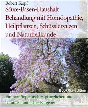 Säure-Basen-Haushalt Behandlung mit Homöopathie, Heilpflanzen, Schüsslersalzen und Naturheilkunde