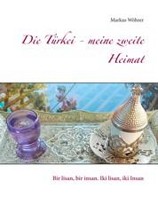 Die Türkei - meine zweite Heimat - Bir lisan, bir insan. Iki lisan, iki Insan