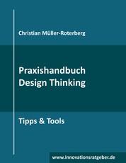 Praxishandbuch Design Thinking - Tipps & Tools