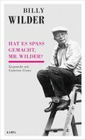 Billy Wilder: Hat es Spaß gemacht, Mr. Wilder?