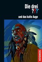 Christoph Dittert: Die drei ??? und das kalte Auge (drei Fragezeichen)