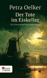 Der Tote im Eiskeller - Historischer Kriminalroman