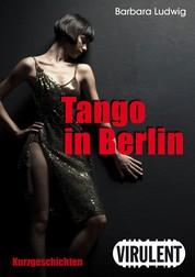 Tango in Berlin - 14 Kurzgeschichten