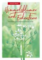 Aruna Meike Siewert: Himmelsblumen und Erdensterne