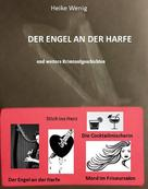 Heike Wenig: Der Engel an der Harfe