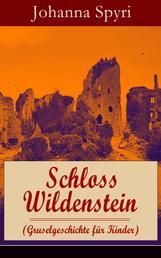 Schloss Wildenstein (Gruselgeschichte für Kinder) - Der Kampf der jugendlichen Helden mit dem bösen Geist