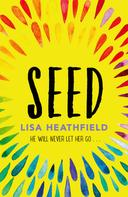 Lisa Heathfield: Seed ★★★★★