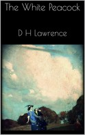 D H Lawrence: The White Peacock