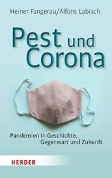 Pest und Corona - Pandemien in Geschichte, Gegenwart und Zukunft