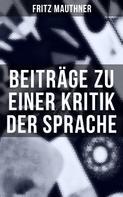 Fritz Mauthner: Beiträge zu einer Kritik der Sprache