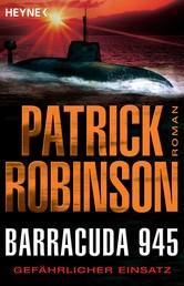 Barracuda 945 - Gefährlicher Einsatz
