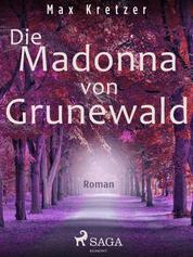 Die Madonna vom Grunewald