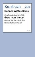 Joachim Wille: Greta muss warten