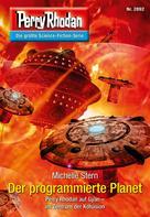 Michelle Stern: Perry Rhodan 2892: Der programmierte Planet ★★★★