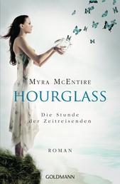 Die Stunde der Zeitreisenden - Hourglass 1 - Roman