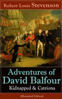 Robert Louis Stevenson: Adventures of David Balfour: Kidnapped & Catriona (Illustrated Edition) ★★★★