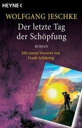 Der letzte Tag der Schöpfung - Roman - Mit einem Vorwort von Frank Schätzing - (Meisterwerke der Science Fiction)