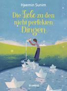 Sunim Haemin: Die Liebe zu den nicht perfekten Dingen ★★★★