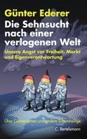 Günter Ederer: Die Sehnsucht nach einer verlogenen Welt
