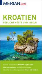 MERIAN live! Reiseführer Kroatien Die südliche Küste und Inseln