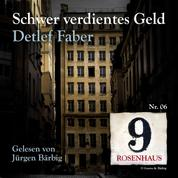 Schwer verdientes Geld - Rosenhaus 9 - Nr.6