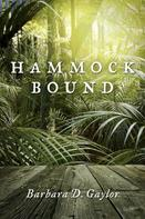 Barbara D. Gaylor: Hammock Bound